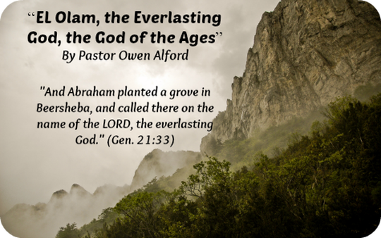 El Olam, the Everlasting God, the God of the Ages - Christ Bible ...