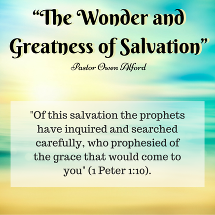The Wonder and Greatness of Salvation