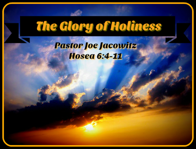 The Glory of Holiness